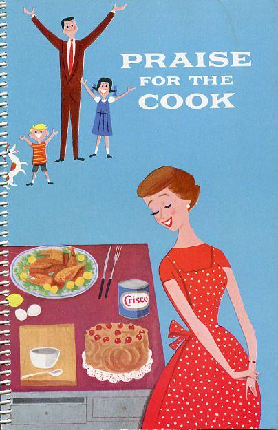 Praise For The Cook Vintage Cookbook Vintage Cookbooks Vintage Cooking Retro Recipes