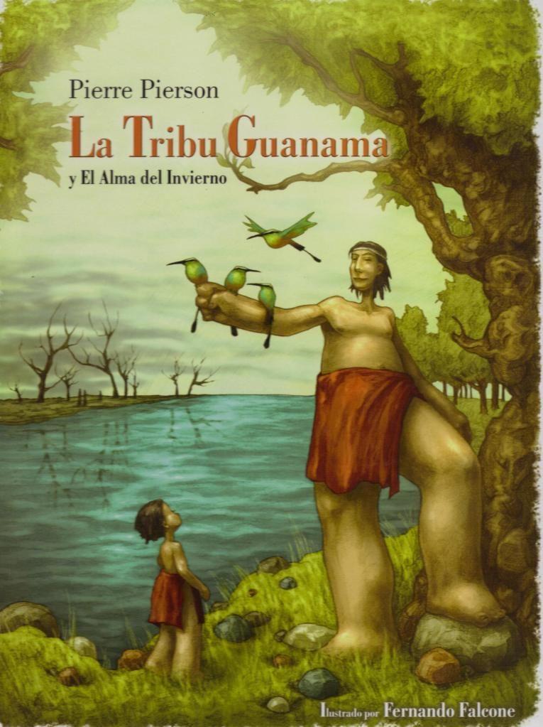 LITERATURA INFANTIL NICARAGUENSE - La Tribu Guanama - Pierre Pierson
