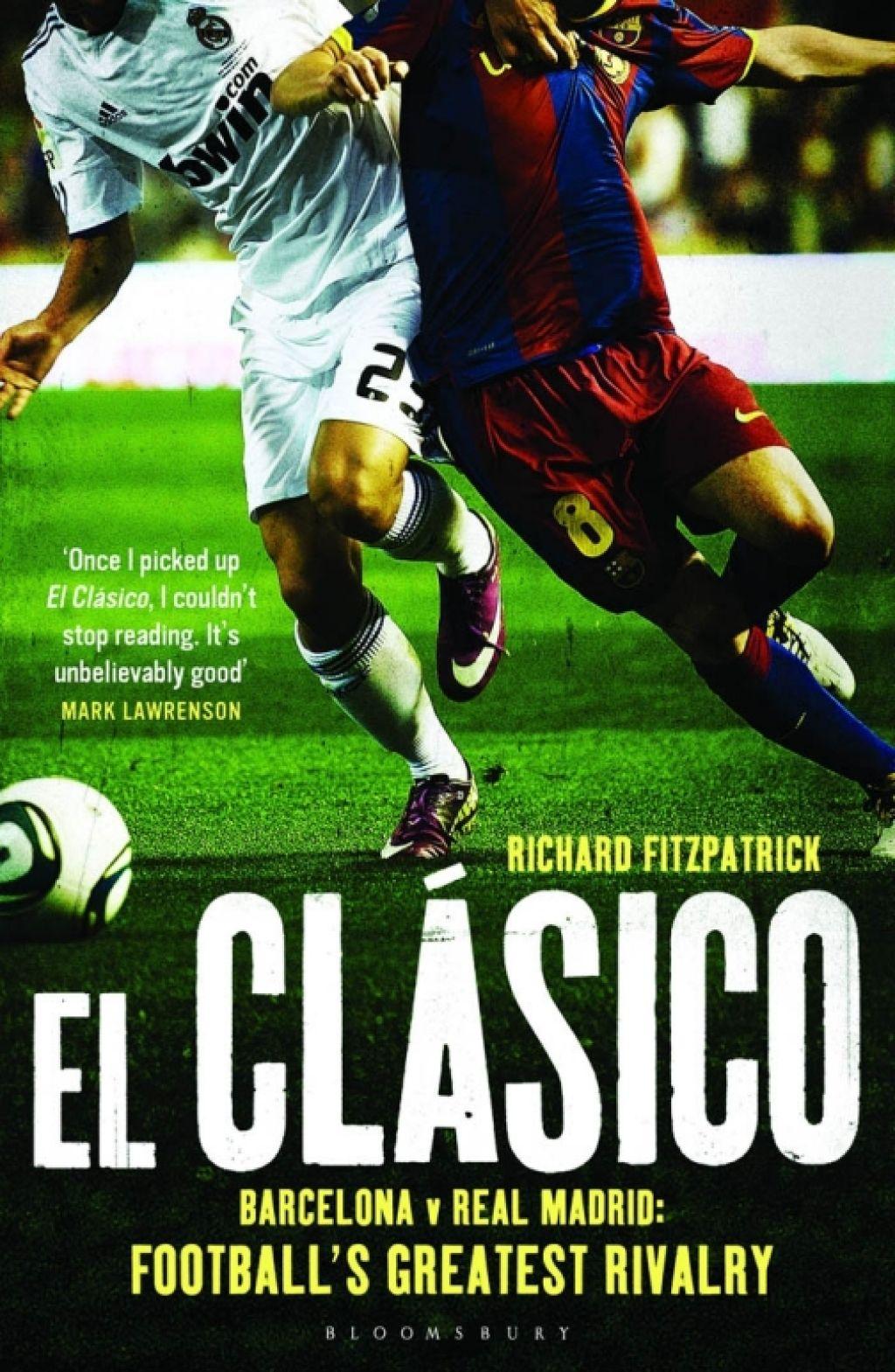 El Clasico Barcelona V Real Madrid 1st Edition Ebook In 2021 Real Madrid Madrid Barcelona