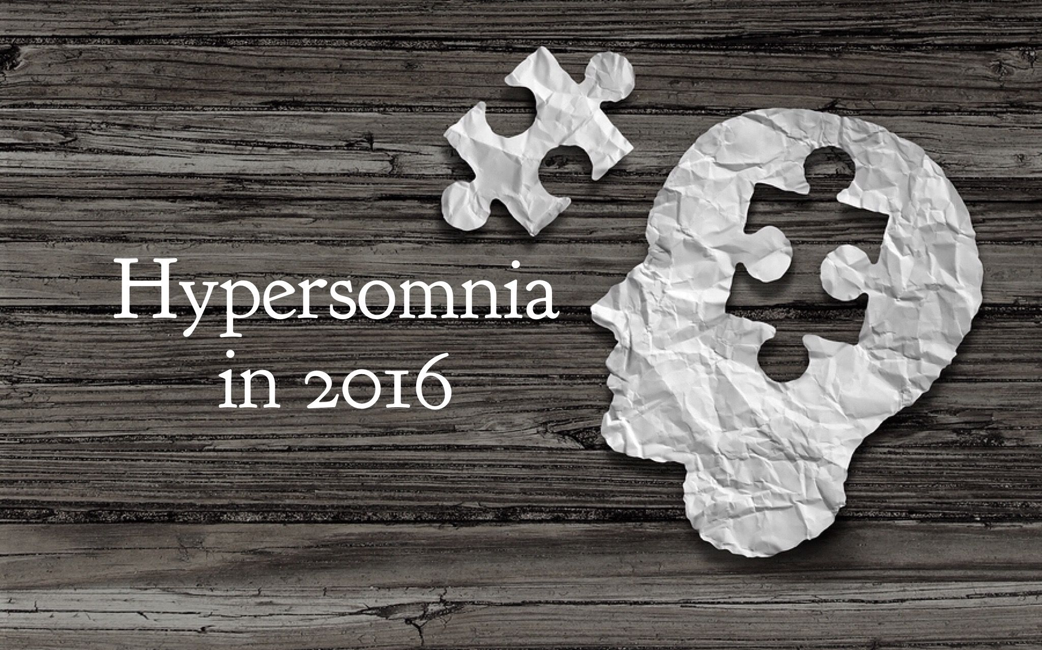What s new in the diagnosis and treatment of hypersomnia in 2016