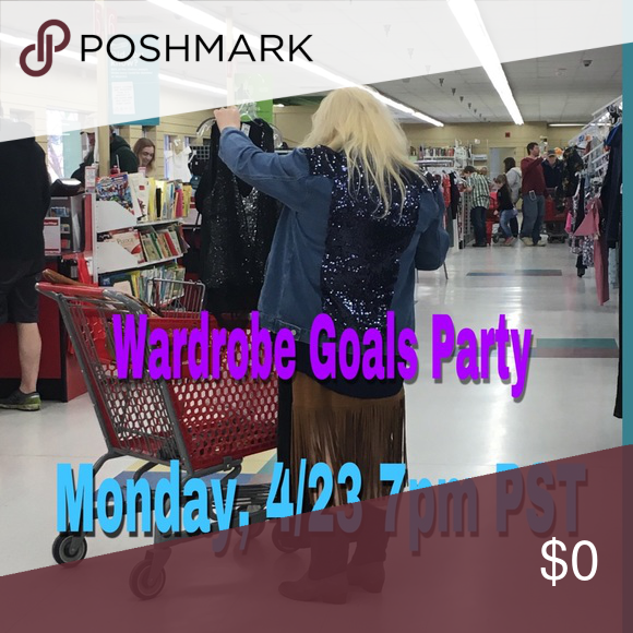 Wardrobe Goals Party Monday April 23 46005e9098a96