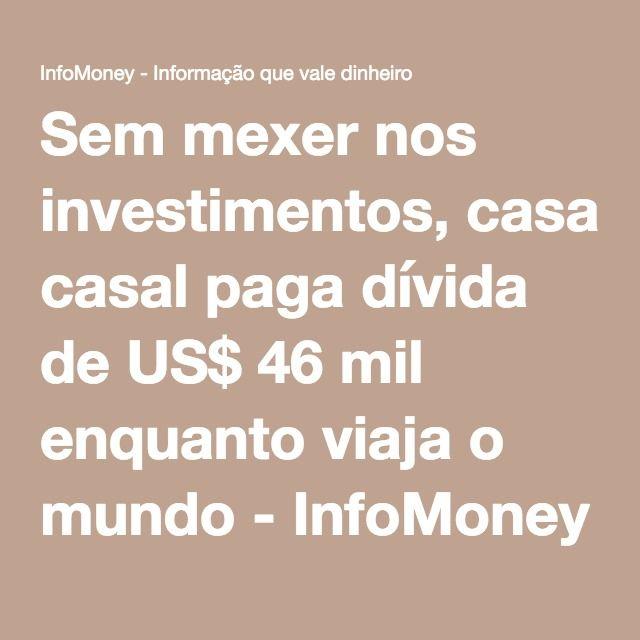Sem mexer nos investimentos, casal paga dívida de US$ 46 mil enquanto viaja o mundo - InfoMoney