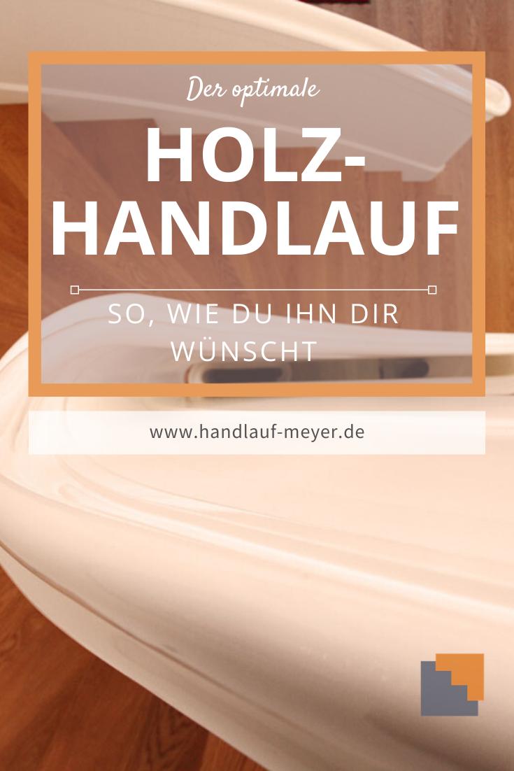 Holzhandlauf Nach Wunsch I Handlauf Meyer In 2020 Handlauf Handlauf Treppe Holzhandlauf