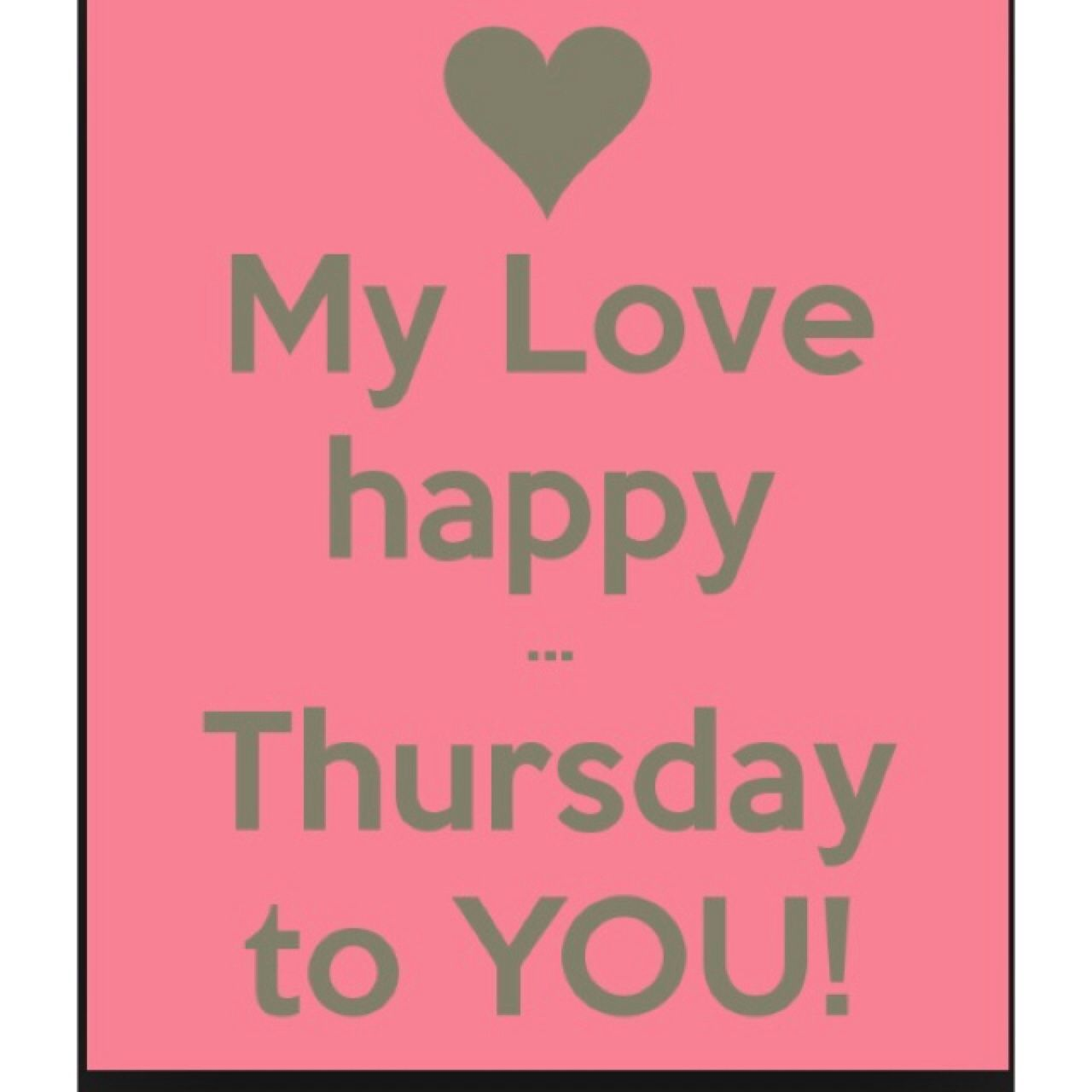 #My love happy Thursday to you.