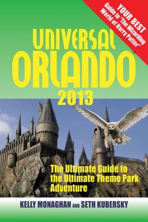 """""""Universal Orlando 2013"""" is the ultimate tool for planning your next vacation to Universal Orlando"""
