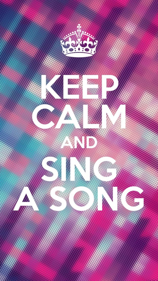 Keep Calm And Sing A Song Iphone 5 WallpaperIphone