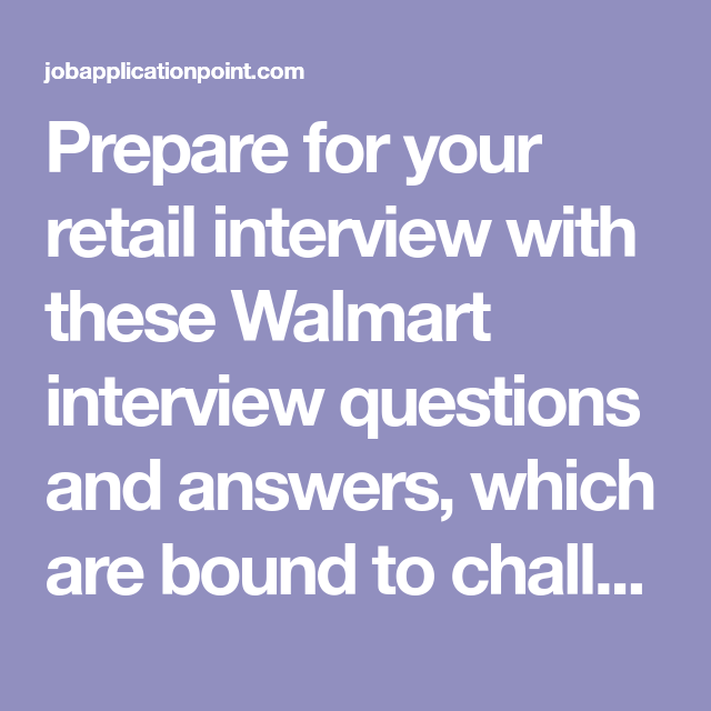Prepare For Your Retail Interview With These Walmart Interview