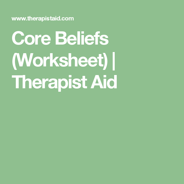 Worksheet on identifying core beliefs. Mental health resource for ...