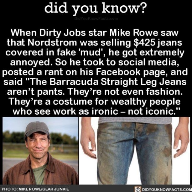 He Kind Of Has A Point Jeans Nordstrom Working Share The Knowledge Tag Your Friends In The Comments Want More Did You K Mike Rowe Wtf Fun Facts Fun Facts