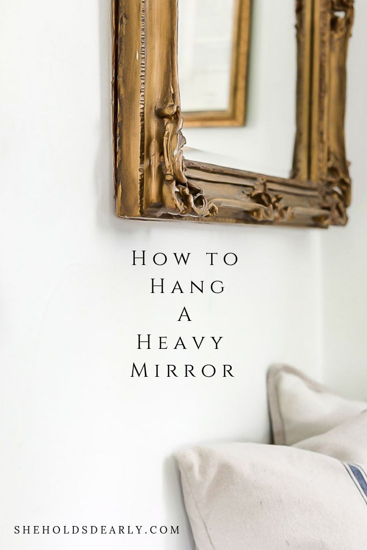How To Hang A Heavy Mirror Clever Spiration Diy