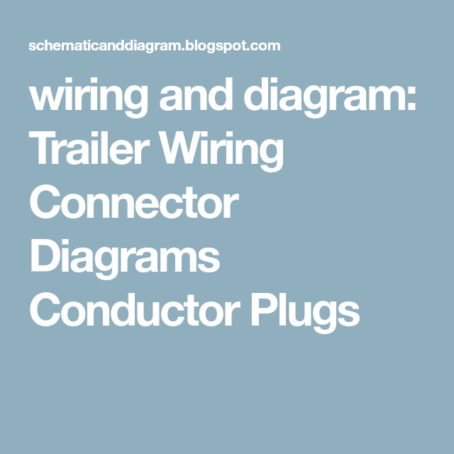 wiring and diagram: Trailer Wiring Connector Diagrams Conductor ...
