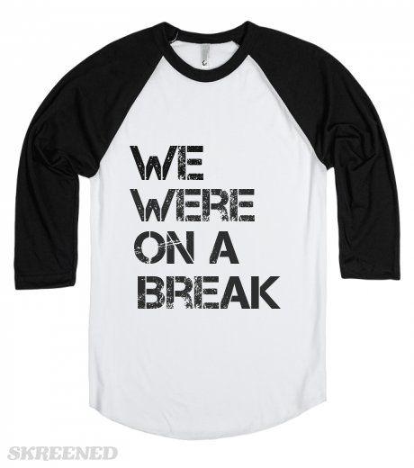 We Were On A Break | We Were On A Break #Skreened