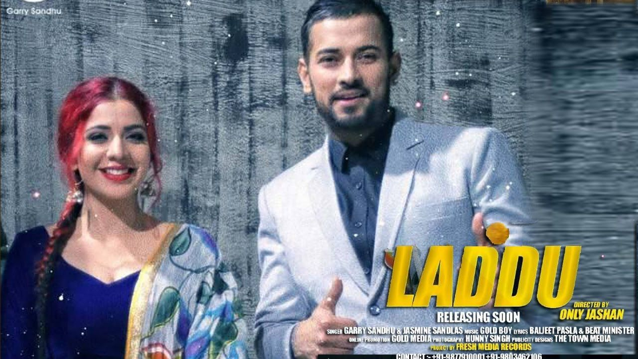 Laddu - Garry Sandhu Jasmine Sandlas Punjabi Song | 2017
