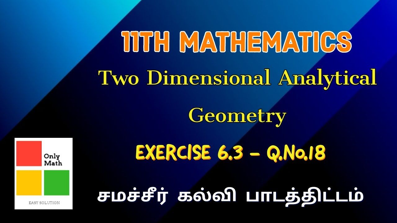 11th Mathematics EXERCISE 6.3 - Q.No. 18 Two Dimensional Analytical Geom...