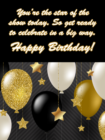 The Star Of The Show Happy Birthday Card For Him Birthday Greeting Cards By Davia Free Happy Birthday Cards Birthday Cards For Him Happy Birthday Cards