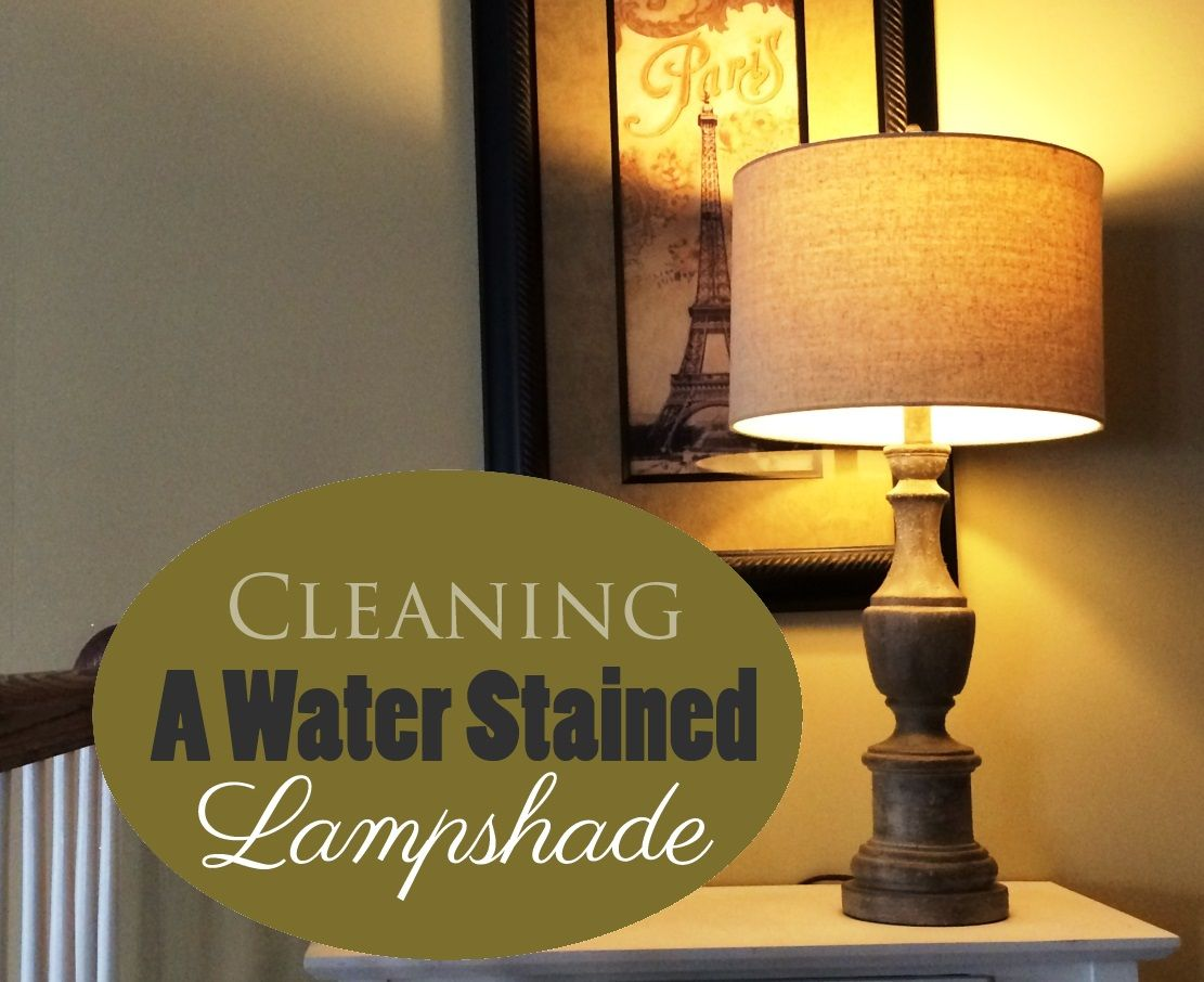 Cleaning a water stained lampshade lamp shades water