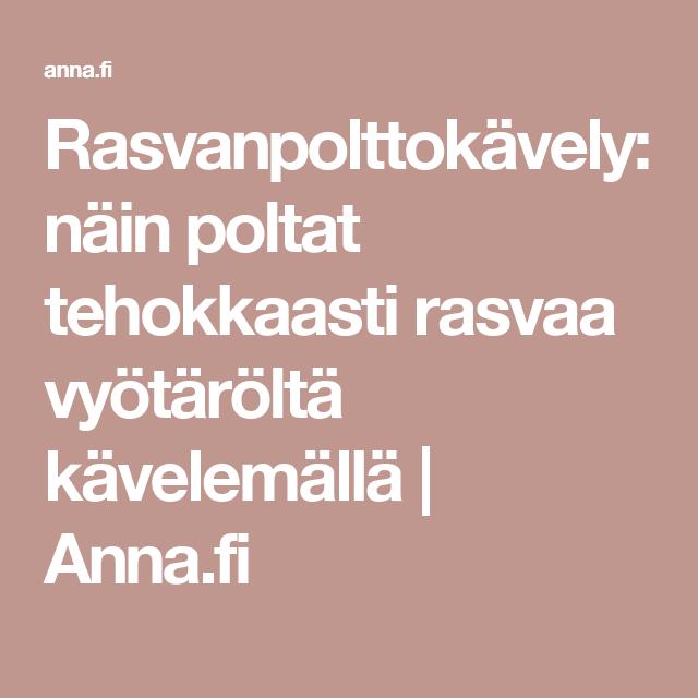 Rasvanpolttokävely: näin poltat tehokkaasti rasvaa vyötäröltä kävelemällä | Anna.fi