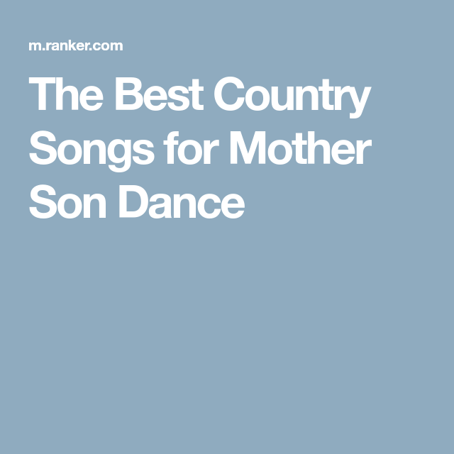 The Best Country Songs For Mother Son Dance Wedding Ideas