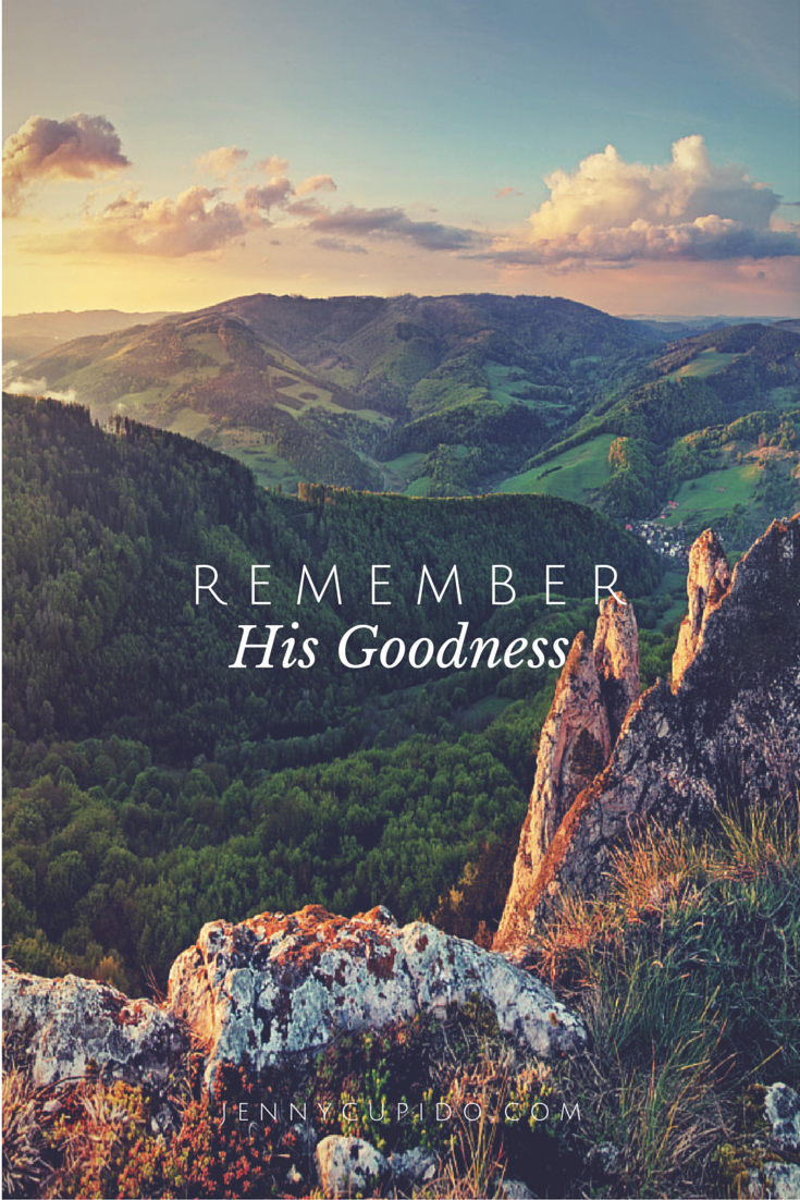 Never for what God has done in your life Don t lose sight of the abundant life he has for you Remember His Goodness Amen to the above original post