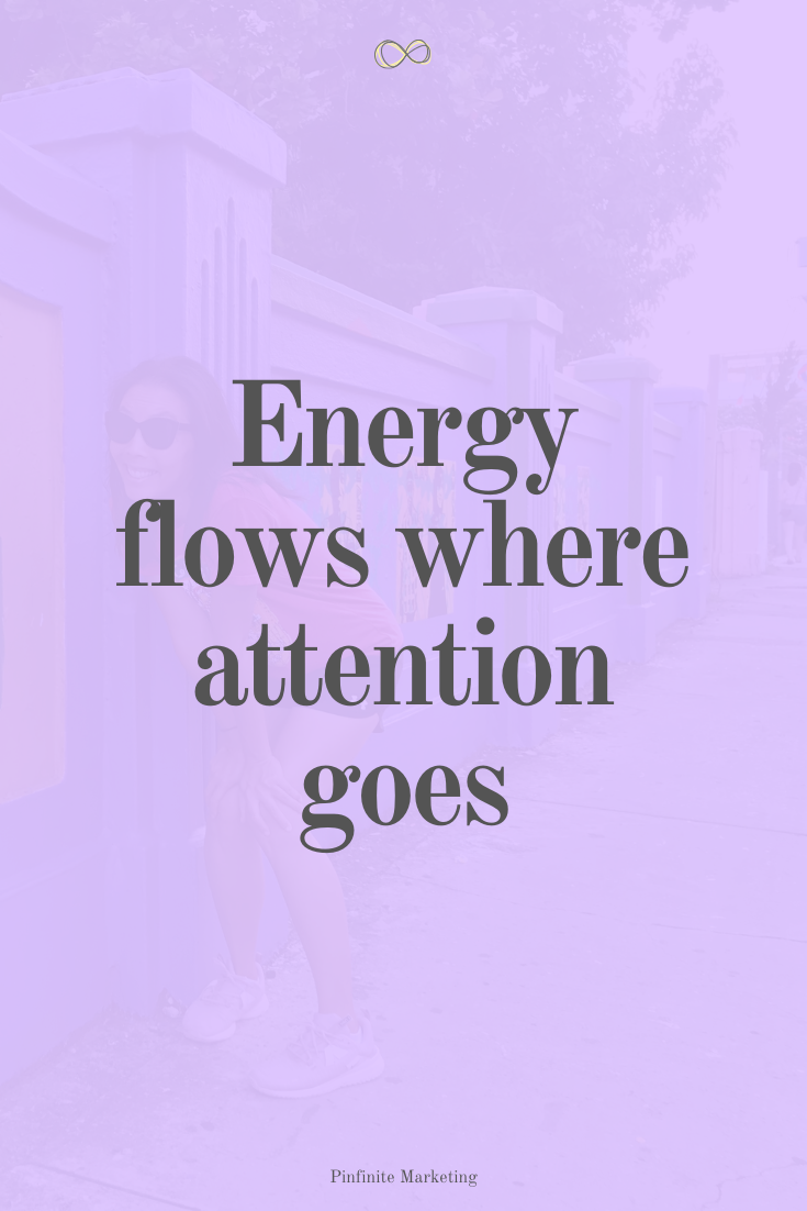 Quote Energy Flows Where Attention Goes Life Balance Quotes Recovery Quotes Inspirational Daily Inspiration Quotes