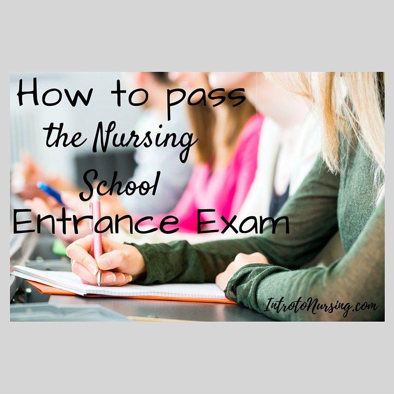 How To Pass The Nursing School Entrance Exam Nursing
