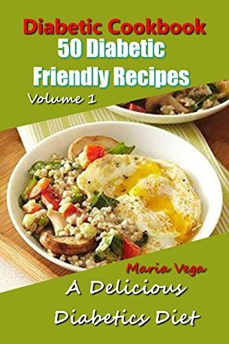 Diabetic cookbook 50 diabetic friendly recipes diabetic diet diabetic cookbook 50 diabetic friendly recipes diabetic diet breakfast lunch dinner forumfinder Choice Image