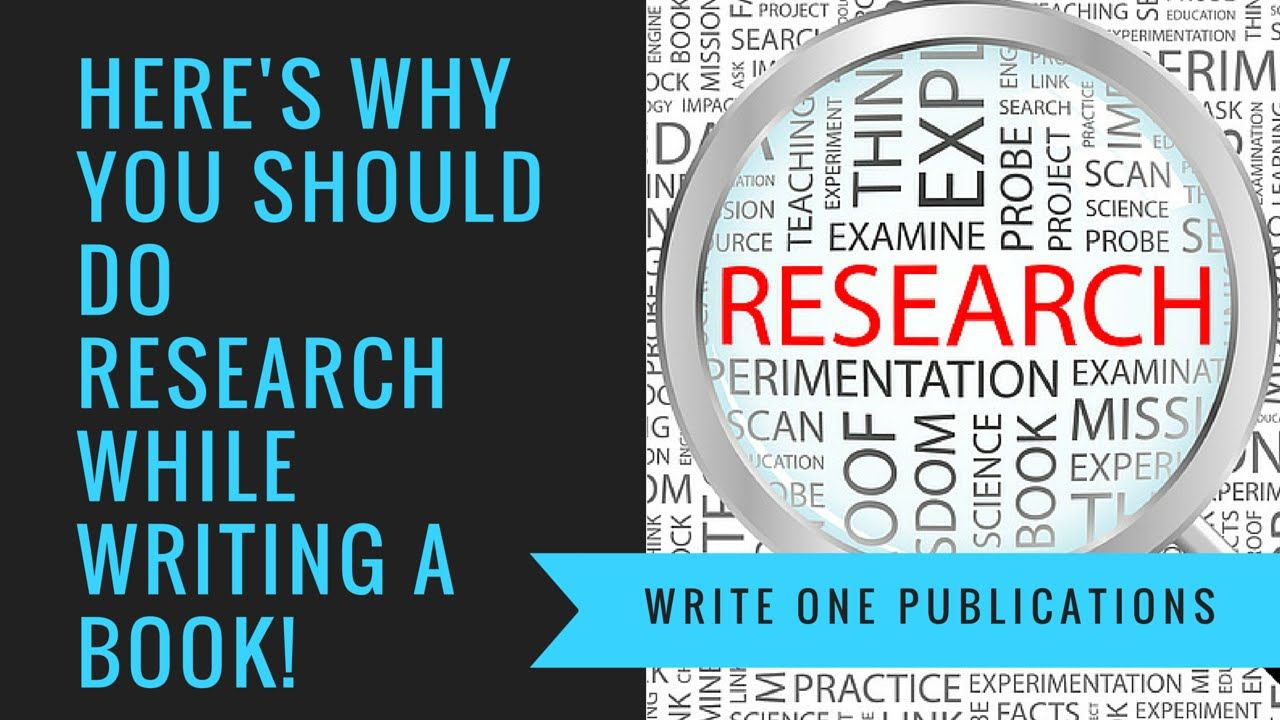 Writing A Book Here S Why You Should Do Research Writing A Book Writing Tips Writing Help