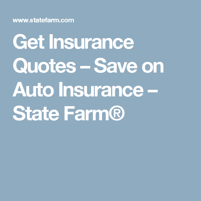 State Farm Car Insurance Quote | Get Insurance Quotes Save On Auto Insurance State Farm Karla