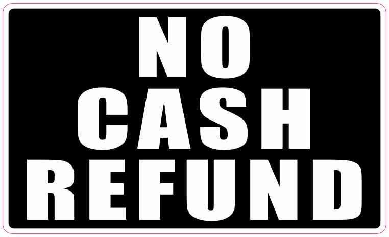5in x 3in black no cash refund sticker vinyl business decal sign stickers