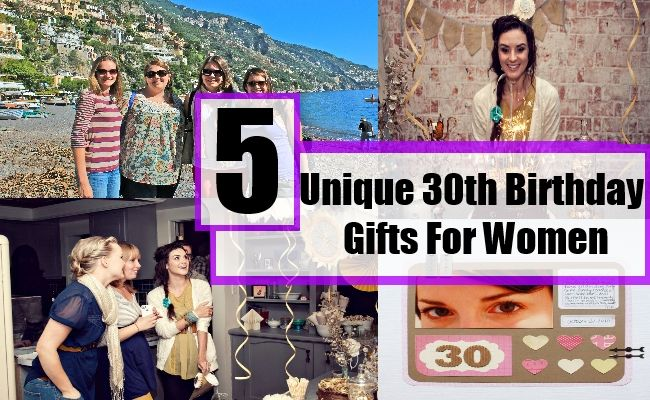 5 Unique 30th Birthday Gifts For Women