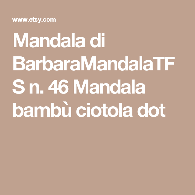 Mandala di BarbaraMandalaTFS n. 46 Mandala bambù ciotola dot
