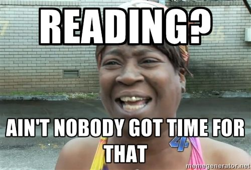 Reading Ain 39 T Nobody Got Time For That Ain T Nobody Got