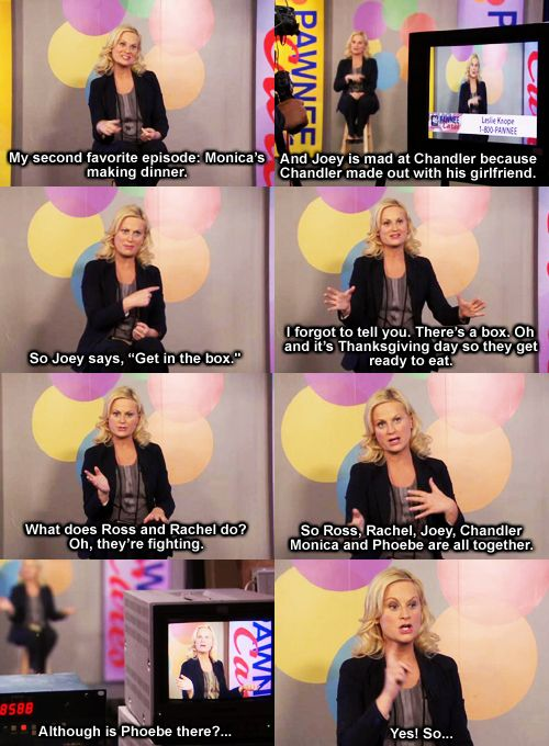 this moment is the MOST I have ever related to Leslie Knope because I have actually done this on more than once occasion with episodes of Friends... and in recent years Parks and Recreation!