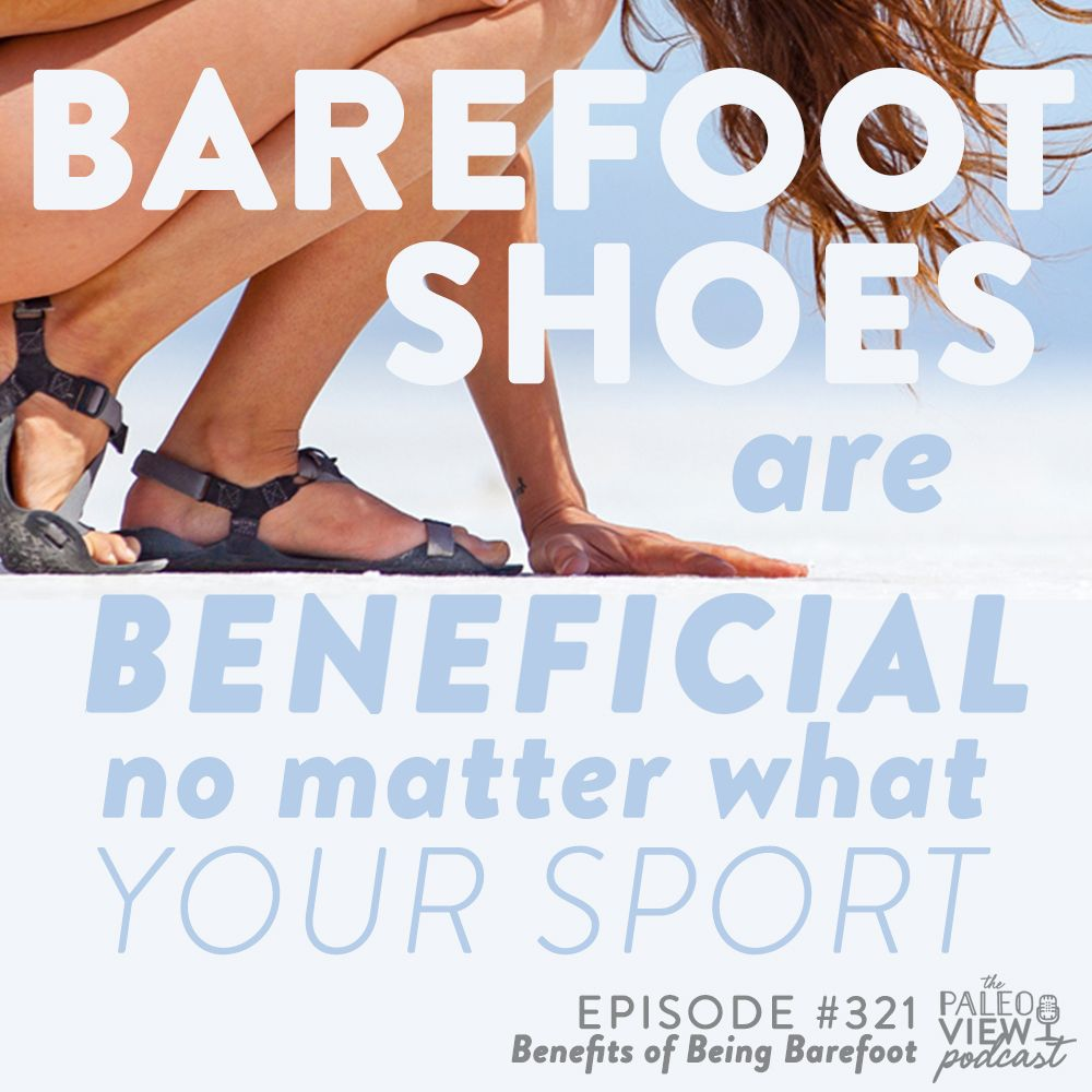 TPV Podcast, Episode 321 Benefits of Being Barefoot