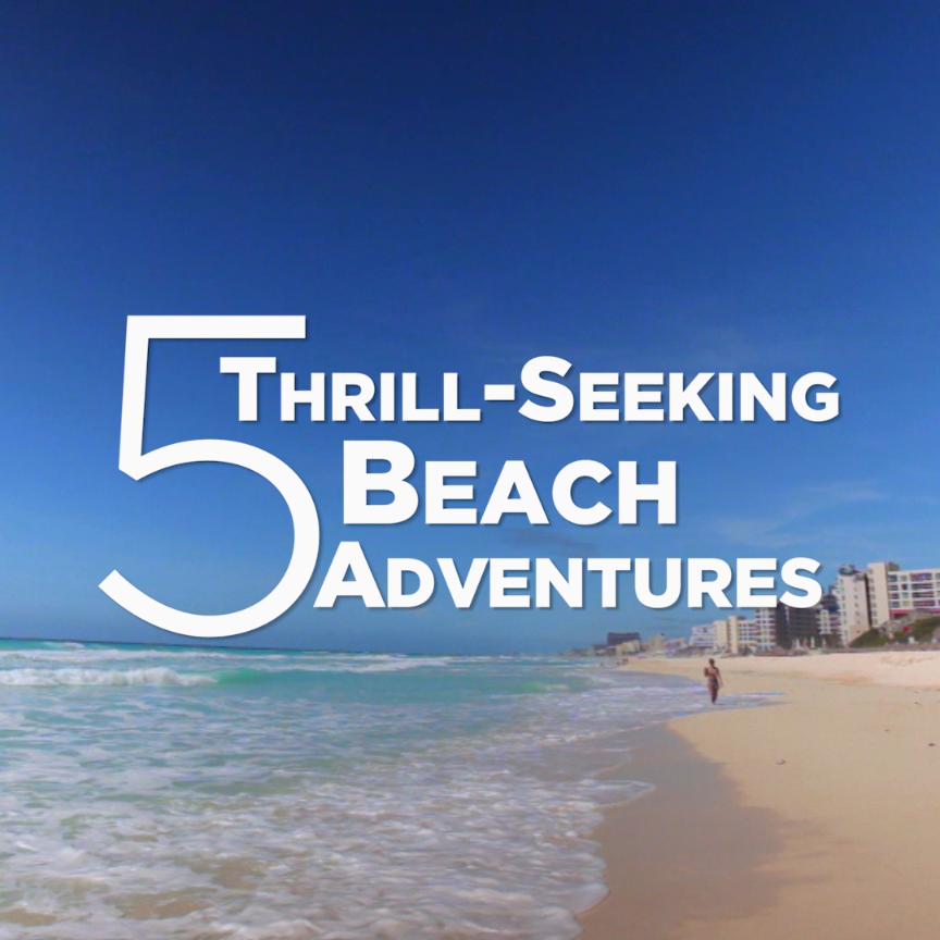 5 Thrilling Beach Adventures