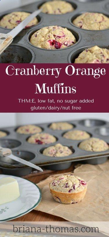 Cranberry Orange Muffins...THM:E, low fat, no sugar added, gluten/dairy/nut free
