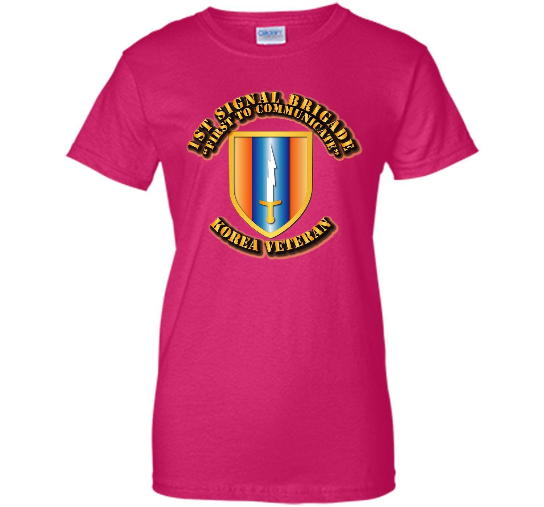 1st Signal Brigade - First to Communicate - Korea Vet T-Shirt