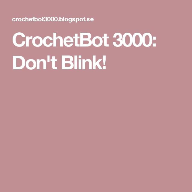 CrochetBot 3000: Don't Blink!