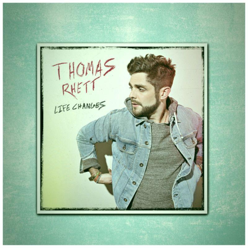 Life Changes Album Thomas Rhett Thomas Rhett Thomas Rhett Album Country Music