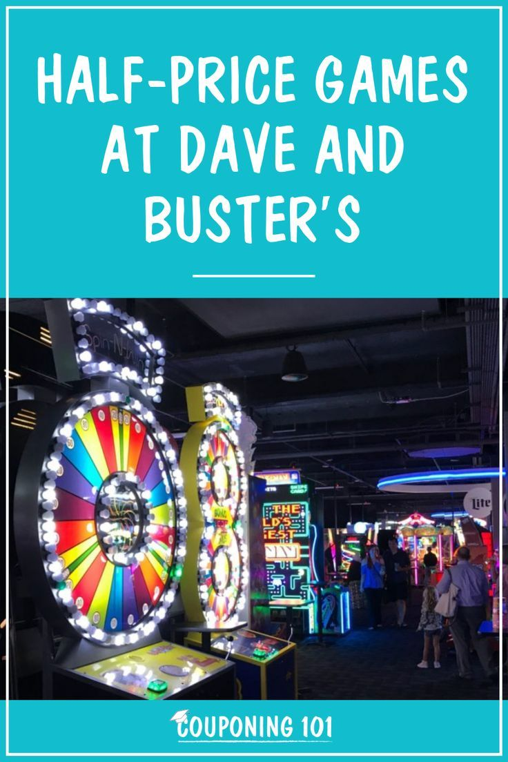 Half-Price Games at Dave and Buster's | Dave n buster ...
