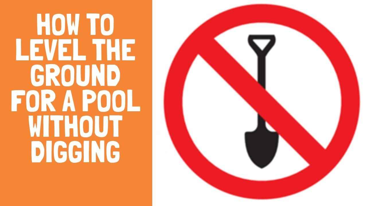 How to level the ground for a pool without digging a