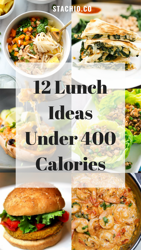12 Lunch Recipes Under 400 Calories #400caloriemeals