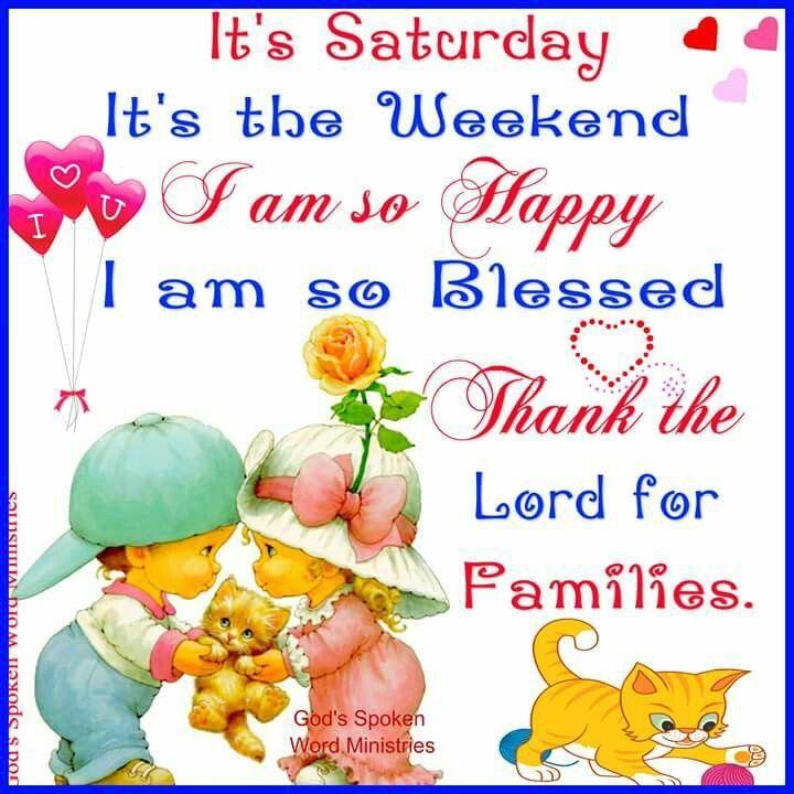 It S Saturday Good Morning Saturday Saturday Quotes Good Morning Saturday Saturday Quotes Good Morning Saturday Holiday Quotes