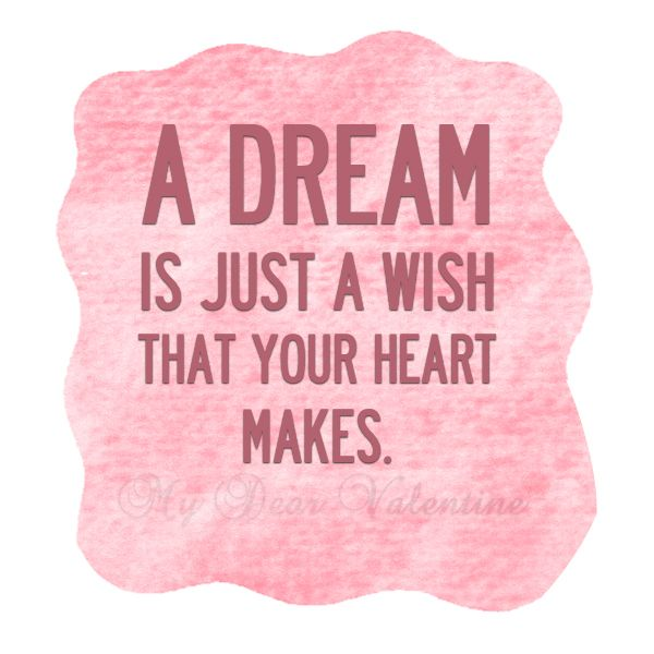 Quotes About Dreams And Love Amusing A Dream Is Just A Wish That Your Heart Makes Quotes  Pinterest