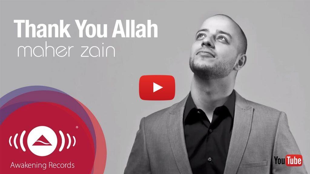 Thank You Allah Maher Zain No Music About Islam Thank You Allah Maher Zain Maher Zain Songs