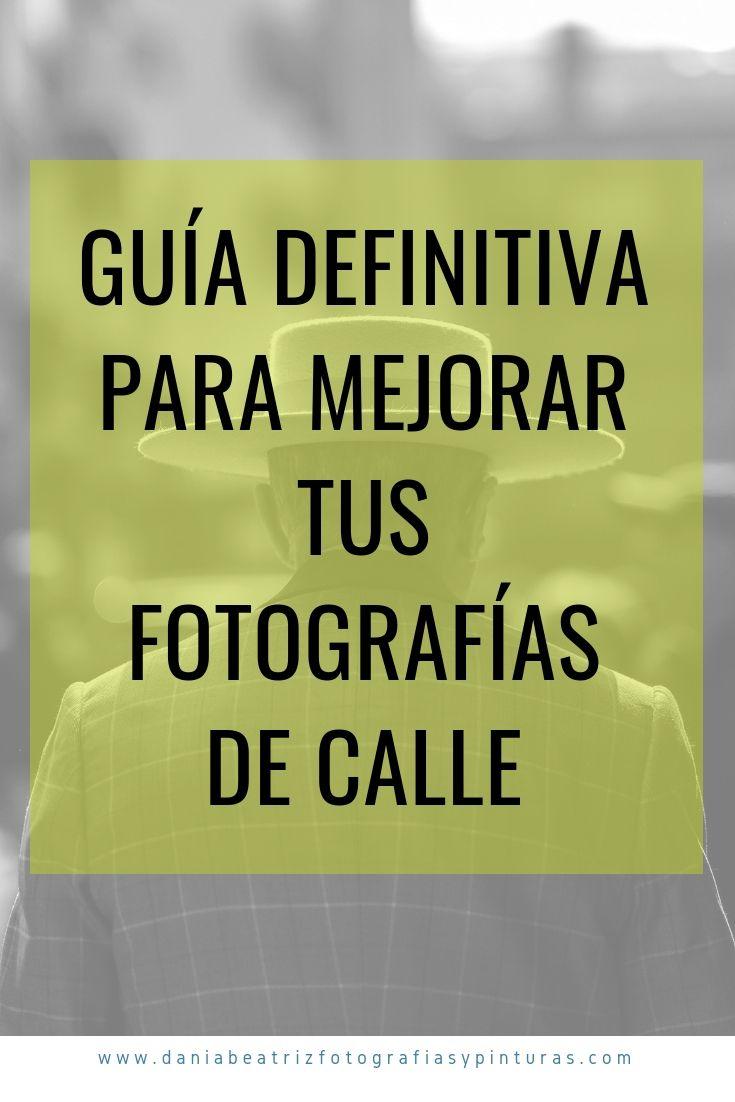 Guía definitiva para mejorar tus fotografías de calle