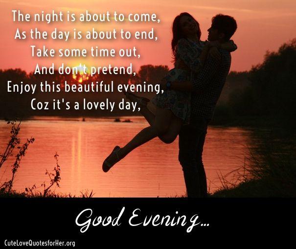 Romantic Good Evening Poem Evening Quotes Good Evening Love Good Evening Messages