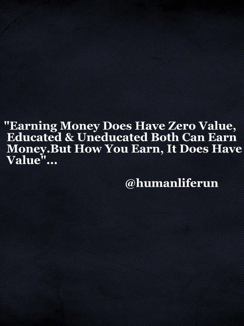 Life Quotes Human Life Earning Money Does Have Zero Life Quote