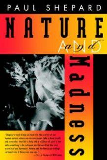 Nature and Madness av Paul Shepard (Heftet)