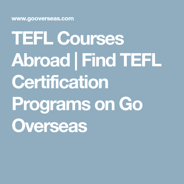 Tefl Courses Abroad Find Tefl Certification Programs On Go